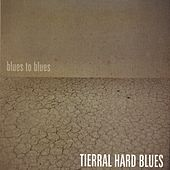 Blues to Blues von Tierral Hard Blues