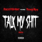Talk My Shit (Remix) [feat. Philthy Rich] von RackItUp Ant
