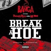 Break a Hoe (Remix) [feat. Philthy Rich & Lil Yee) von 500 Banga