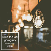 Going Up by Willie The Kid