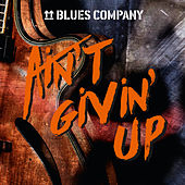 Ain't Givin' Up by Blues Company