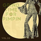 Grind Time For Pimpin Vol, 22 von Various Artists
