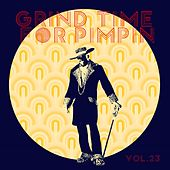 Grind Time For Pimpin Vol, 23 von Various Artists