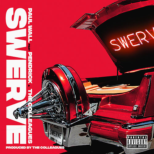 Swerve by Paul Wall