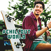 #Chillout World – Perfect Melodies for Relaxation by The Relaxation