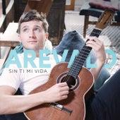 Sin Ti Mi Vida de Arevalo