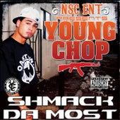 Shmack Da Most de Young Chop