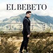 Vete by El Bebeto