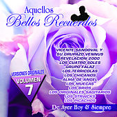 Aquellos Bellos Recuerdos, Vol. 7 by Various Artists