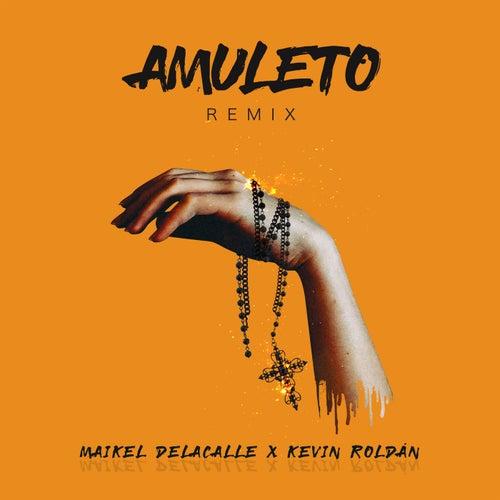 Amuleto (Remix) de Maikel Delacalle & Kevin Roldan