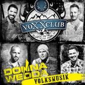 Donnawedda - Volksmusik von voXXclub