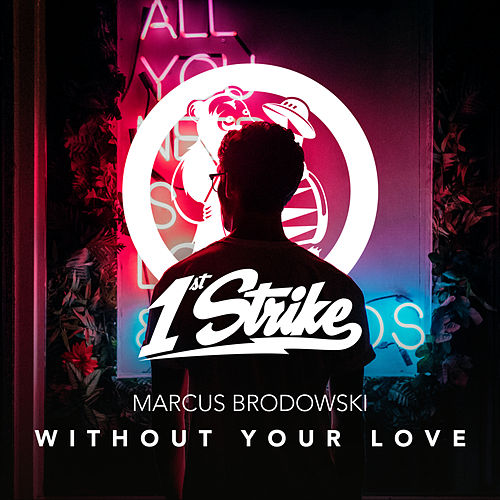 Without Your Love by Marcus Brodowski