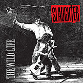 The Wild Life (Expanded Edition) by Slaughter