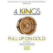 Pull Up On Gold (feat. Teddy Benson) von 4 Kings