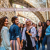 Daughters of Jerusalem de The Daughters of Jerusalem