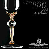 Champagne Loungin, Vol. 8 by Various Artists
