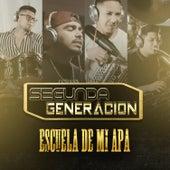 Escuela de Mi Apa by Segunda Generacion
