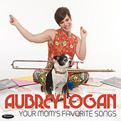 Your Mom's Favorite Songs de Aubrey Logan