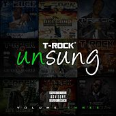 Unsung Vol, 3 by T-Rock