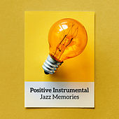 Positive Instrumental Jazz Memories de Relaxing Instrumental Music
