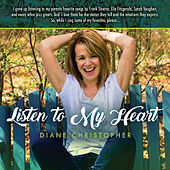 Listen to My Heart by Diane Christopher