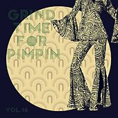 Grind Time For Pimpin Vol, 16 by Various Artists