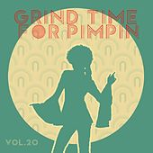 Grind Time For Pimpin Vol, 20 by Various Artists