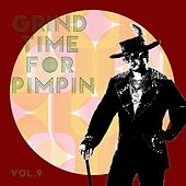 Grind Time For Pimpin Vol, 9 by Various Artists