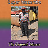 The Original Movers by Super Mazembe