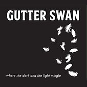 Where the Dark and the Light Mingle by Gutter Swan
