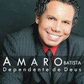 Dependente de Deus by Amaro Batista