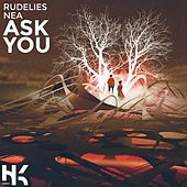Ask You (feat. NEA) by Rudelies