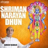 Shriman Narayan Dhun - Single by Suresh Wadkar