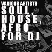 Soul, House, Afro for Dj by Various Artists