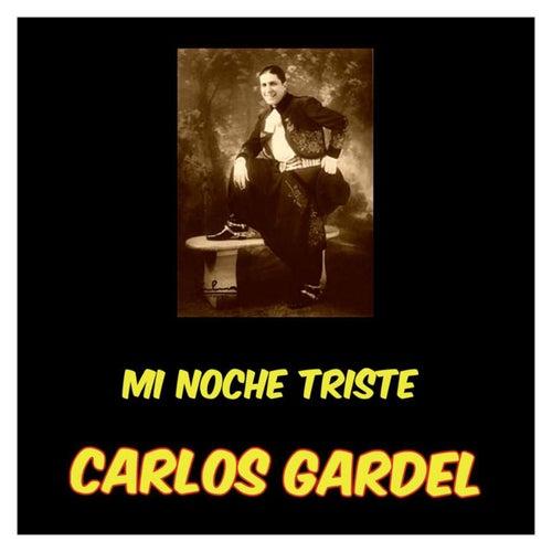 Mi Noche Triste by Carlos Gardel