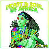 Heart And Soul Of Africa Vol, 60 von Various Artists