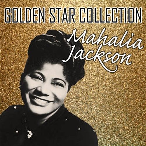 Golden Star Collection by Mahalia Jackson