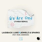 We Are One (TYMEN Remix) by Laidback Luke