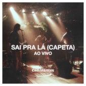 Sai pra Lá (Capeta) (Ao Vivo) by Los Caminantes
