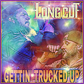 Gettin' Trucked Up by Longcut