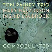 Combobulated (Live) by Tom Rainey Trio