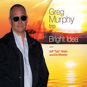 Bright Idea von Greg Murphy Trio