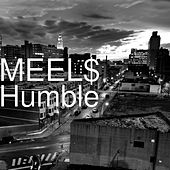 Humble by Meel$