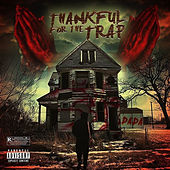 Thankful for the Trap by Dada