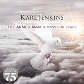 The Armed Man: A Mass For Peace de Karl Jenkins