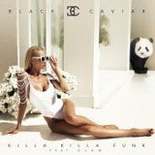 Killa Killa Funk (feat. G.L.A.M.) by Black Caviar