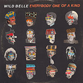 Everybody One of a Kind by Wild Belle