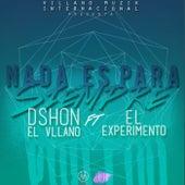 Nada Es para Siempre de D'Shon El Villano