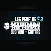 Les perf' de katp #3 (Voix + Guitare) de Kiddam And The People