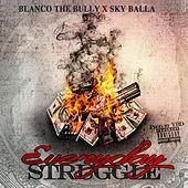 Everyday Struggle (feat. Sky Balla) von Blanco The Bully